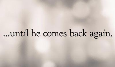 Until He comes 4 400px