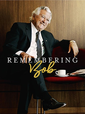 Remembering Bob - stories and memories about an ex-Australian Prime Minister