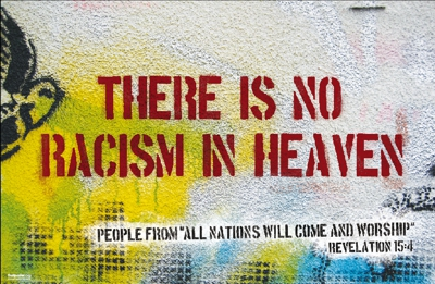 Poster: There is no racism in heaven
