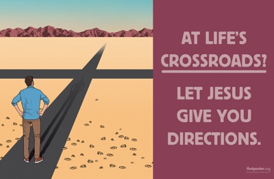 At life's crossroads? Let Jesus give you directions